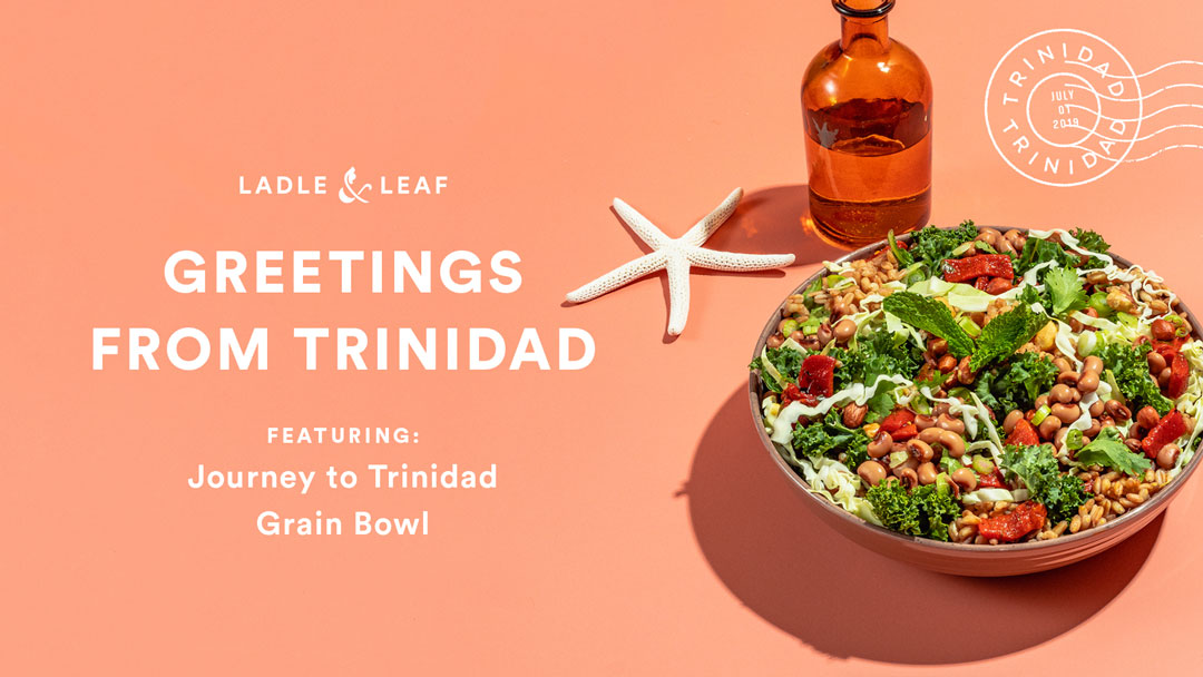 Greetings from Trinidad - featuring journey to Trinidad grain bowl