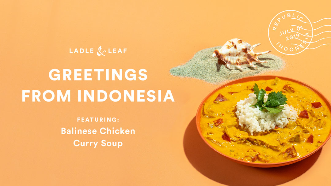 Greetings from Indonesia - featuring Balinese Chicken curry soup