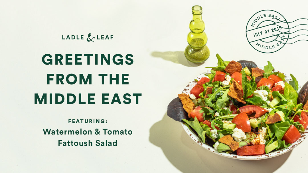 Greetings from the Middle East, featuring watermelon and tomato fattoush salad